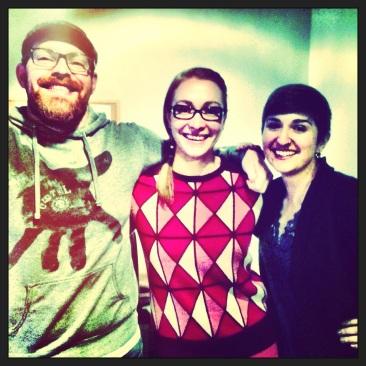 The dream team. Reilly, me, Leah.